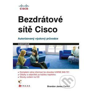 Bezdrátové sítě Cisco - Brandon James Carroll