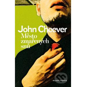 Město zmařených snů - John Cheever