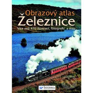 Obrazový atlas - Železnice - Svojtka&Co.