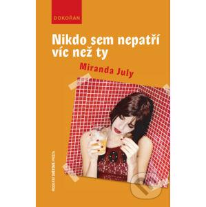 Nikdo sem nepatří víc než ty - Miranda July