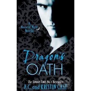 Dragon's Oath: A House of Night Novella - P.C. Cast, Kristin Cast