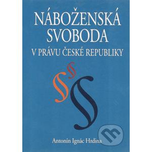 Náboženská svoboda v právu České republiky - Antonín Ignác Hrdina