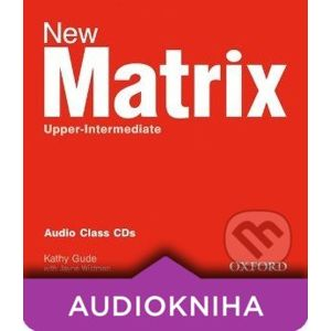 New Matrix - Upper-intermediate - Audio Class CDs - Kathy Gude