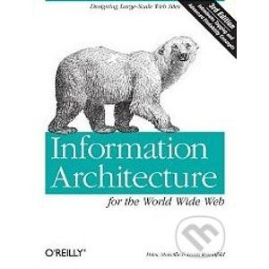 Information Architecture for the World Wide Web - Peter Morville, Louis Rosenfeld