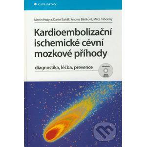 Kardioembolizační ischemické cévní mozkové příhody - Martin Hutyra, Daniel Šaňák, Andrea Bártková, Miloš Táborský