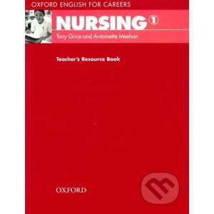 Oxford English for Careers: Nursing 1 - Teacher's Resource Book - Tony Grice
