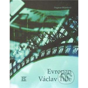 Evropan Václav Tille - Dagmar Blümlová