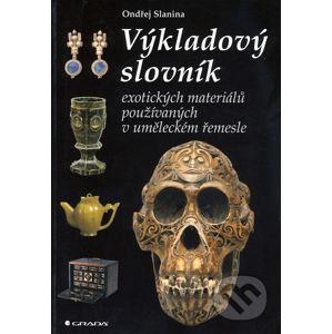 Výkladový slovník exotických materiálů používaných v uměleckém řemesle - Ondřej Slanina