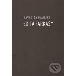 Edita Farkaš* - David Zábranský