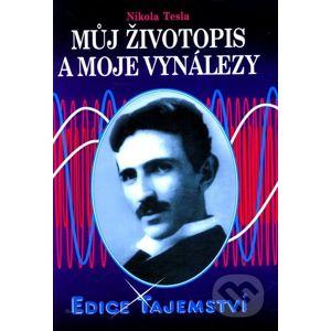 Můj životopis a moje vynálezy - Nikola Tesla