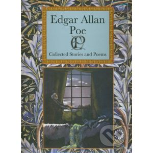 Collected Stories and Poems - Edgar Allan Poe
