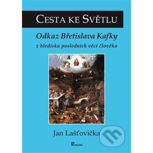 Cesta ke Světlu - Jan Laštovička