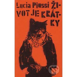 Život je krátky - Lucia Piussi