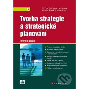 Tvorba strategie a strategické plánování - Jiří Fotr a kolektív