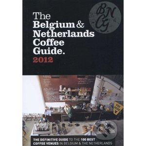 The Belgium & Netherlands Coffee Guide 2012 - Jeffrey Young