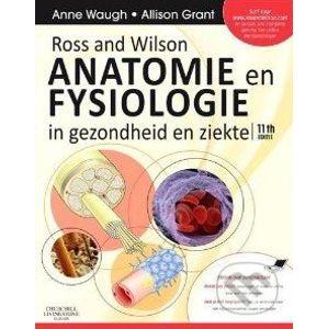 Ross and Wilson Anatomie en Fysiologie in gezondheid en ziekte - Anne Waugh a kolektív