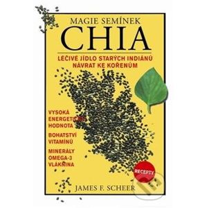 Magie semínek Chia - James F. Sheer