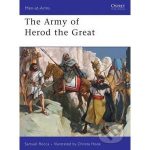 The Army of Herod the Great - Samuel Rocca