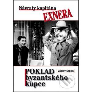 Poklad byzantského kupce: Návraty kapitána Exnera - Václav Erben