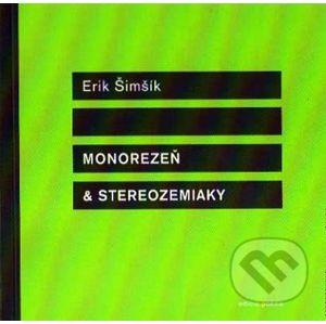 Monorezeň & strereozemiaky - Erik Šimšík