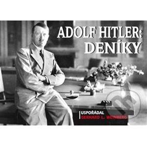 Adolf Hitler: Deníky - Gerhard L. Weinberg