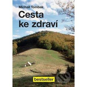Cesta ke zdraví - Michail Tombak