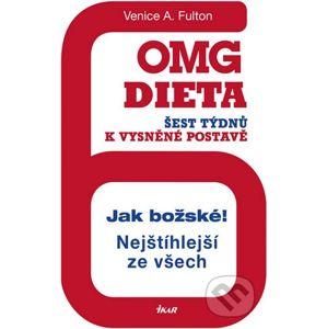 OMG dieta - 6 týdnů k vysněné postavě - Venice A. Fulton