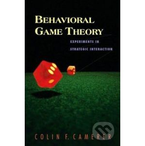 Behavioral Game Theory - Colin F. Camerer