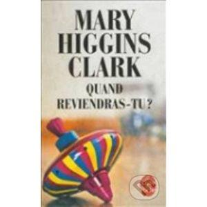 Quand reviendras-tu - Mary Higgins Clark