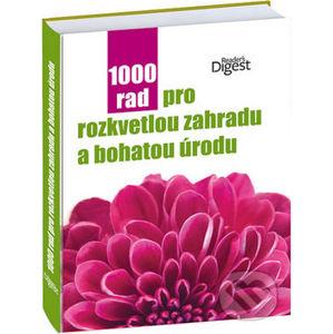 1000 rad pro rozkvetlou zahradu a bohatou úrodu - Reader´s Digest Výběr