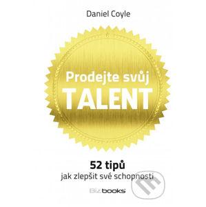 Prodejte svůj talent - Daniel Coyle