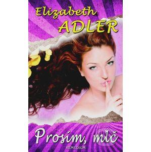 Prosím, mlč - Elizabeth Adler