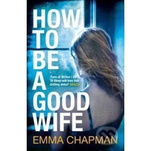 How to be good wife - Emma Chapman