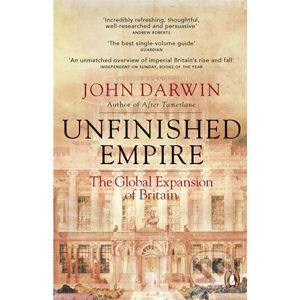 Unfinished Empire - John Darwin