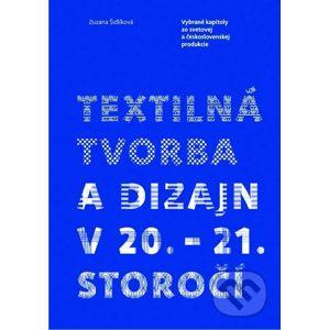Textilná tvorba a dizajn v 20. – 21. storočí - Zuzana Šidlíková