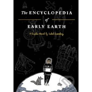 Encyclopedia of Early Earth - Isabel Greenberg