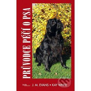 Průvodce péčí o psa - J. M. Evans, Kay White