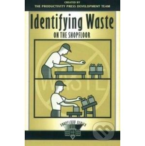 Identifying Waste on the Shopfloor - Productivity Press