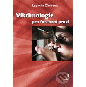Viktimologie pro forenzní praxi - Ludmila Čírtková