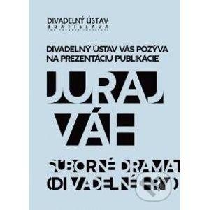 Súborné dramatické dielo I. - Juraj Váh
