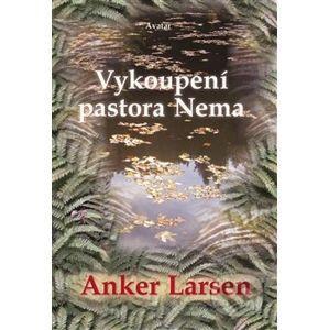 Vykoupení pastora Nema - Anker Larsen