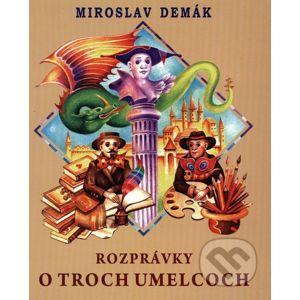 Rozprávky o troch umelcoch - Miroslav Demák