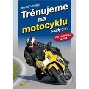 Trénujeme na motocyklu - Bernt Spiegel