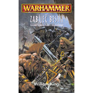 Warhammer: Zabíječ bestií - William King