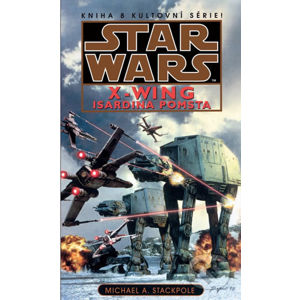 Star Wars X-Wing 8: Isardina pomsta - Michael A. Stackpole