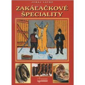 Zakáľačkové špeciality - Juraj Lauko