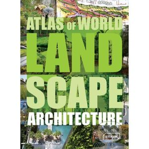 Atlas of World Landscape Architecture - Chris van Uffelen