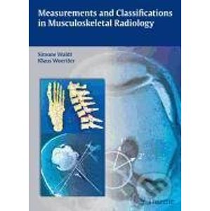 Measurements and Classifications in Musculoskeletal Radiology - Simone Waldt
