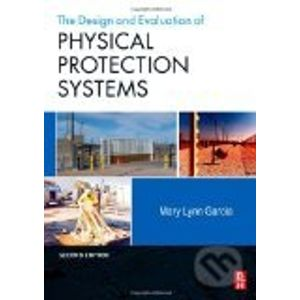 Design and Evaluation of Physical Protection Systems - Mary Lynn Garcia