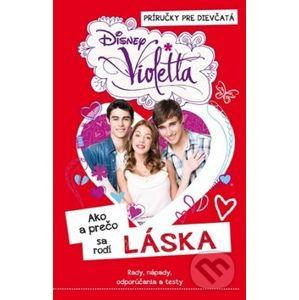 Violetta: Ako a prečo sa rodí LÁSKA - Egmont SK